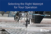 Selecting the Right Waterjet